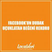 Facebook'un Dudak Uçuklatan Beğeni Rekoru