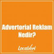 Advertorial Reklam Nedir?