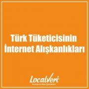 Türk Tüketicisinin İnternet Alışkanlıkları