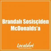 Brandalı Sosisçiden McDonalds'a