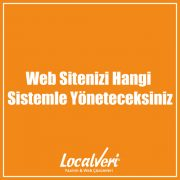 Web Sitenizi Hangi Sistemle Yöneteceksiniz