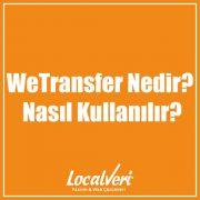 WeTransfer Nedir? Nasıl Kullanılır?