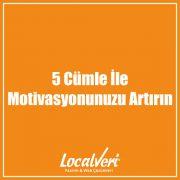 5 Cümle İle Motivasyonunuzu Artırın