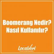Boomerang Nedir? Nasıl Kullanılır?