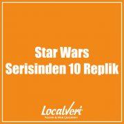 Star Wars Serisinden 10 Replik