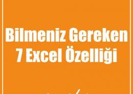 Bilmeniz Gereken 7 Excel Özelliği
