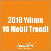 2016 Yılının 10 Mobil Trendi