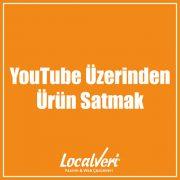 YouTube Üzerinden Ürün Satmak