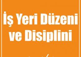 İş Yeri Düzeni ve Disiplini