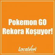 Pokemon GO Rekora Koşuyor!