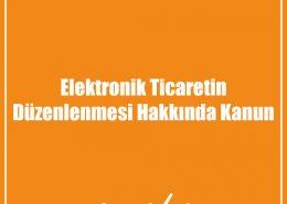 Elektronik Ticaretin Düzenlenmesi Hakkında Kanun