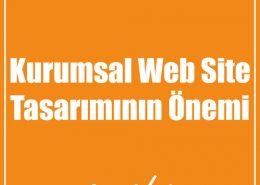 Kurumsal Web Site Tasarımının Önemi