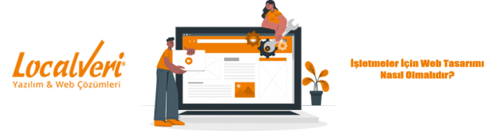 İşletmeler İçin Web Tasarımı Nasıl Olmalıdır